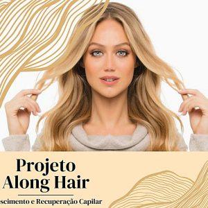 Curso Projeto Along Hair crescimento Capilar e Restauração Capilar